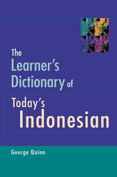 The Learner's Dictionary of Today's Indonesian by George Quinn