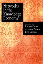 Networks in the Knowledge Economy by Rob Cross