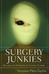 Surgery Junkies by Victoria Pitts-Taylor