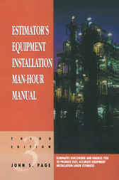 Estimator's Equipment Installation Man-Hour Manual by John S. Page
