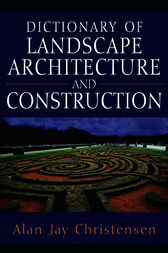 Dictionary of Landscape Architecture and Construction by Alan Christensen