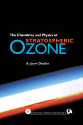 Chemistry and Physics of Stratospheric Ozone by Andrew Dessler