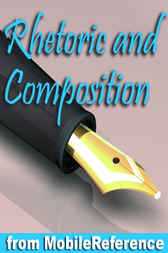 Rhetoric and Composition Study Guide by MobileReference