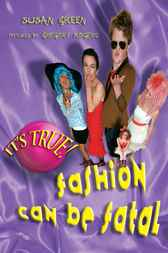 It's True! Fashion Can Be Fatal by Susan Green