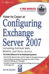 How to Cheat at Configuring Exchange Server 2007 by Henrik Walther
