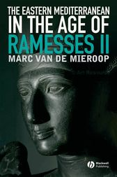 The Eastern Mediterranean in the Age of Ramesses II by Marc Van De Mieroop