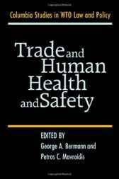 Trade and Human Health and Safety by George A. Bermann