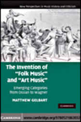 The Invention of 'Folk Music' and 'Art Music' by Matthew Gelbart