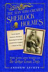 The Man Who Created Sherlock Holmes