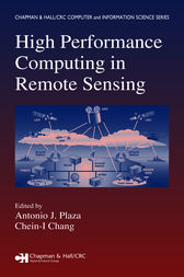 High Performance Computing in Remote Sensing by Antonio J. Plaza