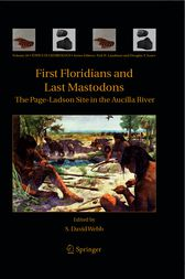 First Floridians and Last Mastodons: The Page-Ladson Site in the Aucilla River by S. David Webb
