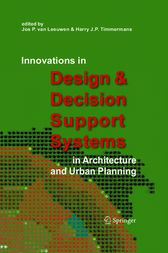 Innovations in Design & Decision Support Systems in Architecture and Urban Planning by van Leeuwen