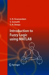 Introduction to Fuzzy Logic using MATLAB by S.N. Sivanandam