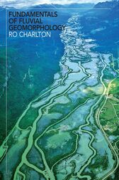 Fundamentals of Fluvial Geomorphology by Ro Charlton