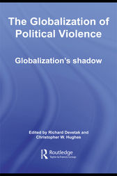 The Globalization of Political Violence by Richard Devetak