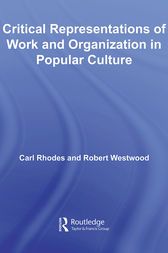 CRITICAL REPRESENTATIONS OF WORK AND ORGANIZATION by Carl Rhodes