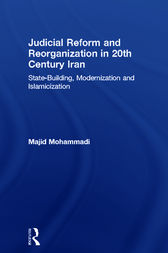 Judicial Reform and Reorganization in 20th Century Iran by Majid Mohammadi