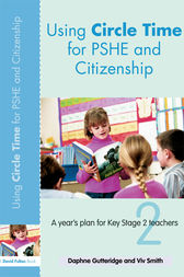 Using Circle Time for PSHE and Citizenship by Daphne Gutteridge