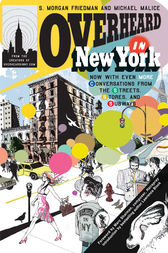 Overheard in New York UPDATED by S. Morgan Friedman