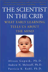 The Scientist In The Crib by Alison Gopnik