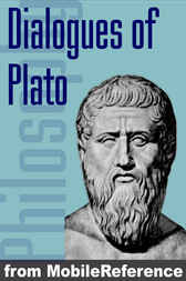 Dialogues of Plato by MobileReference