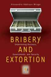Bribery and Extortion by Alexandra Addison Wrage