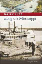 Daily Life along the Mississippi by George S. Pabis