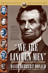 We Are Lincoln Men by David Herbert Donald