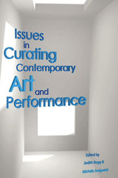 Issues in Curating Contemporary Art and Performance by Judith Rugg