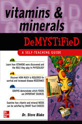 Vitamins and Minerals Demystified by Steve Blake