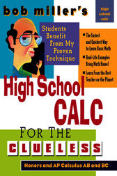 Bob Miller's High School Calc for the Clueless - Honors and AP Calculus AB & BC by Bob Miller