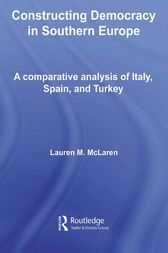 Constructing Democracy in Southern Europe by Lauren M. McLaren