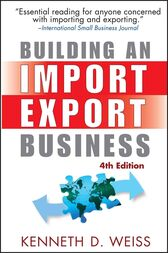 Building an Import / Export Business by Kenneth D. Weiss