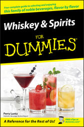 Whiskey and Spirits For Dummies by Perry Luntz