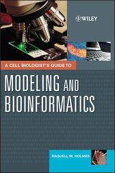 A Cell Biologist's Guide to Modeling and Bioinformatics by Raquell M. Holmes