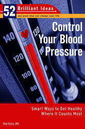 Control Your Blood Pressure (52 Brilliant Ideas) by Rob Hicks