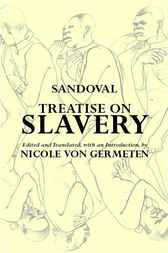 Treatise on Slavery by Alonso de Sandoval