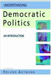 Understanding Democratic Politics by Roland Axtmann