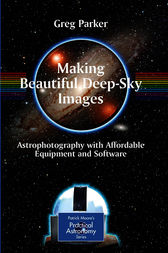 Making Beautiful Deep-Sky Images by Greg Parker
