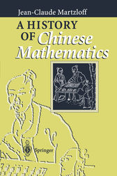 A History of Chinese Mathematics by Jean-Claude Martzloff