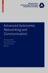 Advanced Autonomic Networking and Communication by Monique Calisti