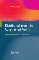 Distributed Search by Constrained Agents by Amnon Meisels