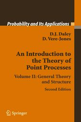 An Introduction to the Theory of Point Processes 2 by D.J. Daley