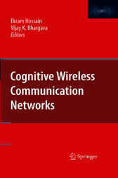 Cognitive Wireless Communication Networks by Ekram Hossain