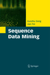 Sequence Data Mining by Guozhu Dong