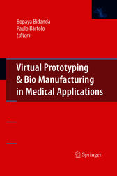 Virtual Prototyping & Bio Manufacturing in Medical Applications by Bopaya Bidanda