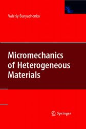 Micromechanics of Heterogeneous Materials by Valeriy Buryachenko