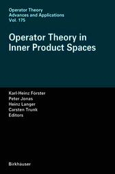 Operator Theory in Inner Product Spaces by Karl-Heinz Forster