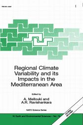 Regional Climate Variability and its Impacts in the Mediterranean Area by A. Mellouki