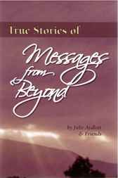True Stories of Messages from Beyond by Julie Aydlott